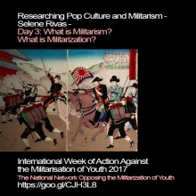 Researching Pop Culture and Militarism: What is Militarism? What is Militarization?
